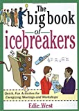 img - for The Big Book of Icebreakers: Quick, Fun Activities for Energizing Meetings and Workshops book / textbook / text book