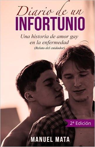 Diario de un infortunio: Una historia de amor gay en la enfermedad: Amazon.es: Mr. Manuel Mata: Libros