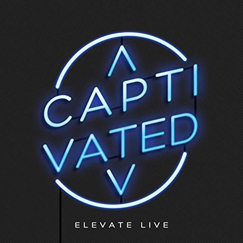 Elevate Live - Captivated 2018