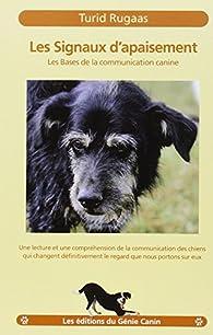 Les signaux d'apaisement : Les bases de la communication canine par Turid Rugaas
