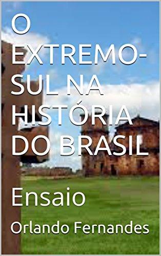 Portugueses No Brasil Costumes (O EXTREMO-SUL NA HISTÓRIA DO BRASIL: Ensaio (Portuguese Edition))