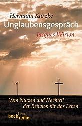 Unglaubensgespräch: Vom Nutzen und Nachteil der Religion für das Leben