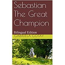 Sebastian The Great Champion: Bilingual Edition