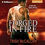 Forged in Fire: A Red-Hot SEALs Novel, Book 1 | Trish McCallan