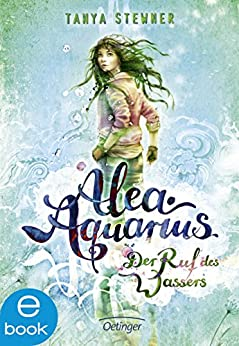 Alea Aquarius. Der Ruf des Wassers (German Edition)