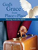 God's Grace from place to place moving with the Spirit + Freedom Songs Cd