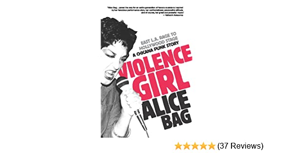 East L.A a Chicana Punk Story Violence Girl Rage to Hollywood Stage