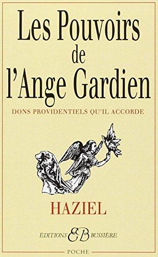 Les Pouvoirs de lange gardien : Dons providentiels quil accorde Haziel