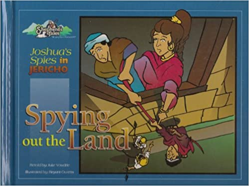 Spying Out the Land: Joshua's Spies in Jericho (Shepherd's