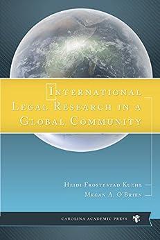 International Legal Research in a Global Community by [Kuehl, Heidi Frostestad, O'Brien, Megan A.]
