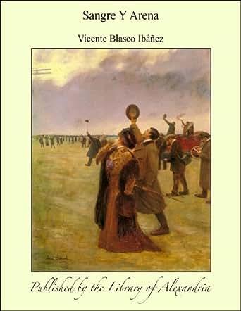 Amazon.com: Sangre Y Arena (Spanish Edition) eBook: Vicente ...
