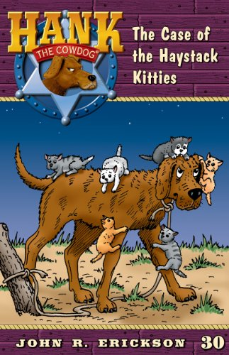 The Case of the Haystack Kitties (Hank the Cowdog Book 30) by [Erickson, John R.]
