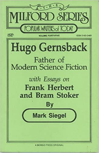 Example Essay English Hugo Gernsback Father Of Modern Science Fiction With Selected Essays The  Milford Series Popular Writers Of Today Mark Richard Siegel    Narrative Essay Examples High School also Best English Essay Topics Hugo Gernsback Father Of Modern Science Fiction With Selected  Essay On Newspaper In Hindi