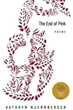 The End of Pink (American Poets Continuum)