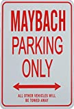 MAYBACH Parking Only Sign