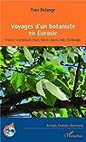 Voyages d'un botaniste en Eurasie par Delange