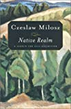 img - for Native Realm: A Search for Self-Definition by Czeslaw Milosz (2002-06-27) book / textbook / text book