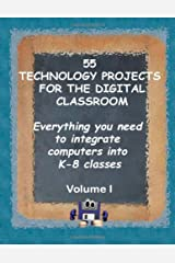 55 Technology Projects for the Digital Classroom: Everything you need to integrate computers into K-8 classes VI Ring-bound