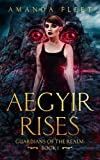 Aegyir Rises (Guardians of The Realm Book 1)