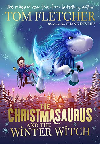 The Christmasaurus and the Winter Witch por Tom Fletcher