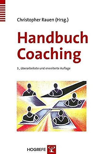 Handbuch Coaching (Innovatives Management, Band 10) Gebundenes Buch – 1. Juli 2005 Christopher Rauen Hogrefe Verlag 3801718735 Angewandte Psychologie