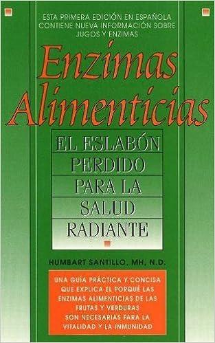 Enzimas Alimenticias Food Enzymes : El Eslabon Perdido Para ...