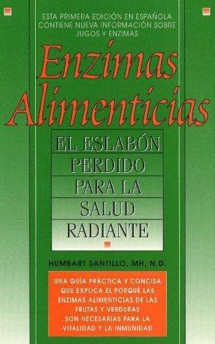 Enzimas Alimenticias (Food Enzymes : El Eslabon Perdido Para ...
