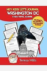 Hey Kids! Let's Journal Washington DC: A Kids Travel Journal Paperback