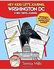 Hey Kids! Let's Journal Washington DC: A Kids Travel Journal
