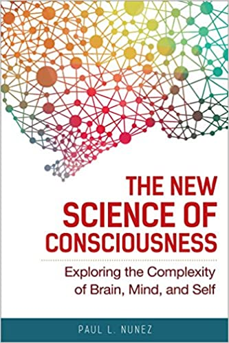 The New Science of Consciousness: Exploring the Complexity