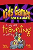 img - for Kids Games for All Ages to Play While Traveling or Waiting book / textbook / text book
