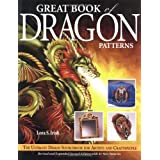 Great Book of Dragon Patterns 2nd Edition: The Ultimate Design Sourcebook for Artists and Craftspeopleby Lora S Irish