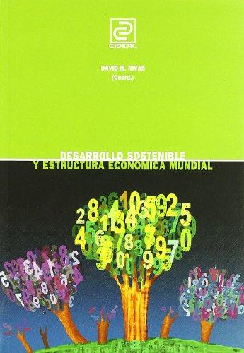 Descargar Libro Desarrollo Sostenible Y Estructura Económica Mundial Ramón Tamames