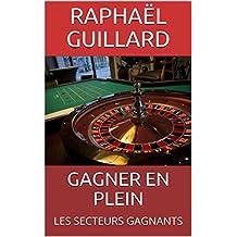 GAGNER EN PLEIN: LES SECTEURS GAGNANTS (French Edition)