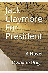 Jack Claymore For President Paperback
