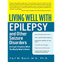 Living Well with Epilepsy: An Expert Explains What You Really Need to Know (Living Well (Collins))