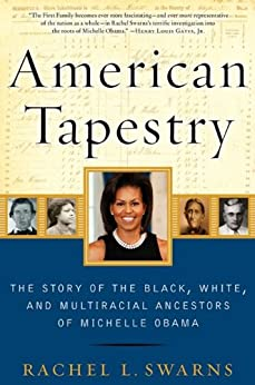 American Tapestry: The Story of the Black, White, and Multiracial Ancestors of Michelle Obama (P.S.) by [Swarns, Rachel L.]