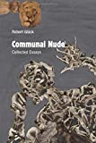 Communal Nude: Collected Essays (Semiotext(e) / Active Agents)
