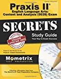 Praxis II English Language Arts: Content and Analysis (5039) Exam Secrets Study Guide: Praxis II Test Review for the Praxis II: Subject Assessments