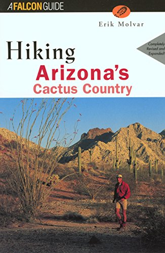 Hiking Arizona's Cactus Country, 2nd (Regional Hiking Series)