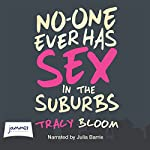 No-One Ever Has Sex in the Suburbs | Tracy Bloom