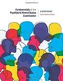 Fundamentals of the Psychiatric Mental Health Status Examination: A Workbook for Beginning Mental Health Professionals