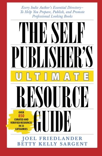 Image of The Self-Publisher's Ultimate Resource Guide: Every Indie Author's Essential Directory—To Help You Prepare, Publish, and Promote Professional Looking Books