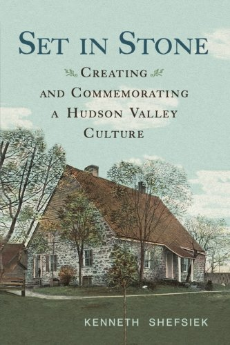 Set in Stone: Creating and Commemorating a Hudson Valley Culture (Excelsior Editions)