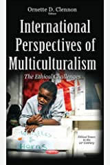 International Perspectives of Multiculturalism: The Ethical Challenges (Ethical Issues in the 21st Century) Hardcover
