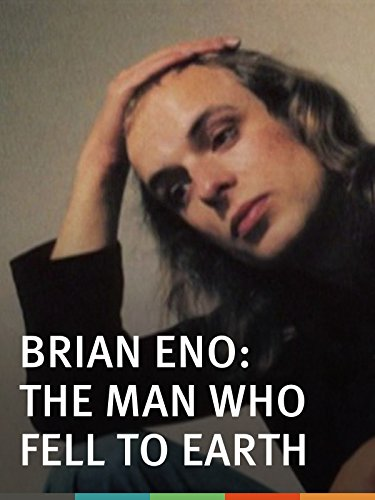 (Brian Eno: The Man Who Fell to Earth)
