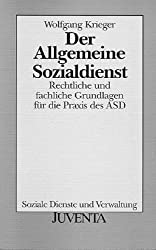 Der Allgemeine Sozialdienst: Rechtliche und fachliche Grundlagen für die Praxis des ASD
