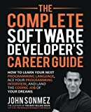 The Complete Software Developer's Career Guide: How to Learn Programming Languages Quickly, Ace Your Programming Interview, and Land Your Software Developer Dream Job - cover
