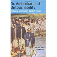 Dr. Ambedkar and Untouchability: Fighting the Indian Caste System: Analyzing and Fighting Caste (The CERI Series in Comparative Politics and International Studies)