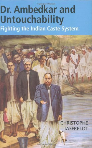 Dr. Ambedkar and Untouchability: Fighting the Indian Caste System (The CERI Series in Comparative Politics and Internati